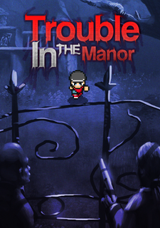 Trouble In The Manor