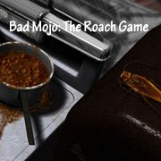 Обложка Bad Mojo: The Roach Game