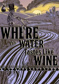 Обложка Where the Water Tastes Like Wine