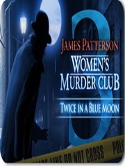 Обложка James Patterson's Women's Murder Club: Twice in a Blue Moon