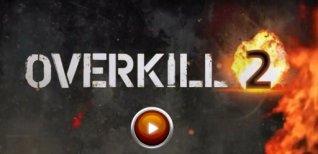 Overkill 2. Видео #1