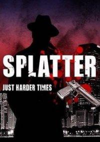 Обложка Splatter: Just Harder Times (2013)