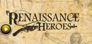 Renaissance Heroes. Видео #7