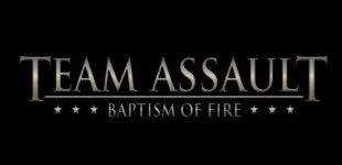 Team Assault: Baptism of Fire. Видео #1