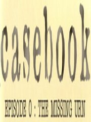 Обложка Casebook: Episode 0 - The Missing Urn