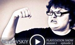 Beysovskiy: PlayStation Show #3