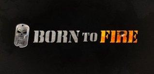 Born to Fire. Видео #1