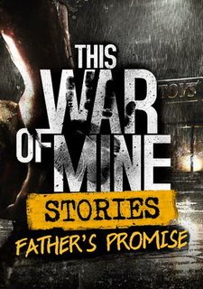 This War of Mine: Father's Promise