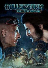 Bulletstorm: Full Clip Edition – фото обложки игры