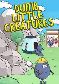 Dumb Little Creatures – фото обложки игры